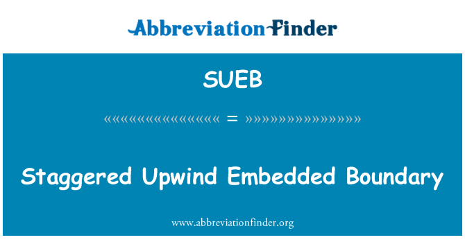 SUEB: Staggered Upwind Embedded Boundary