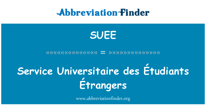 SUEE: Hizmet Universitaire des Étudiants Étrangers