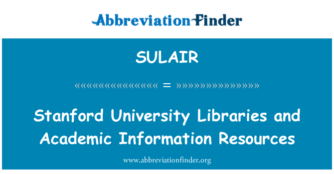 SULAIR: Stanford University Libraries and Academic Information Resources