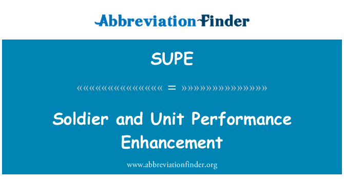 SUPE: Soldier and Unit Performance Enhancement