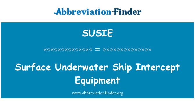 SUSIE: Surface Underwater Ship Intercept Equipment