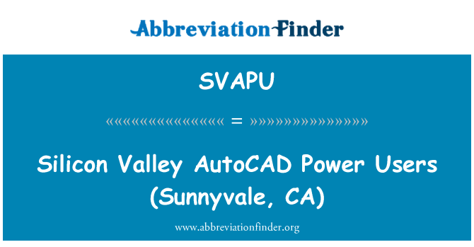 SVAPU: Silicon Valley AutoCAD   Power Users (Sunnyvale, CA)