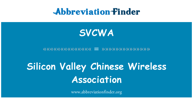 SVCWA: Silicon Valley Chinese Wireless Association