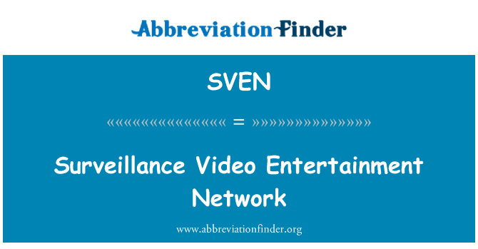 SVEN: Surveillance Video Entertainment Network