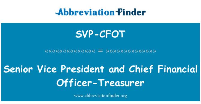 SVP-CFOT: Senior Vice President and Chief Financial Officer-Treasurer