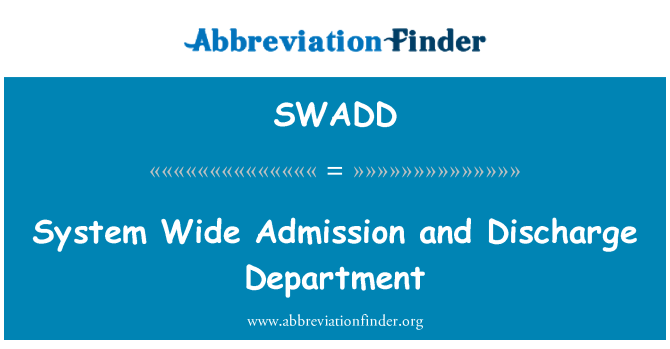 SWADD: System Wide Admission and Discharge Department