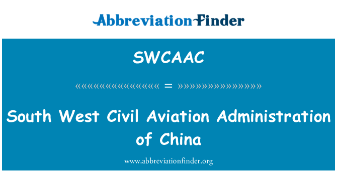 SWCAAC: South West Civil Aviation Administration of China