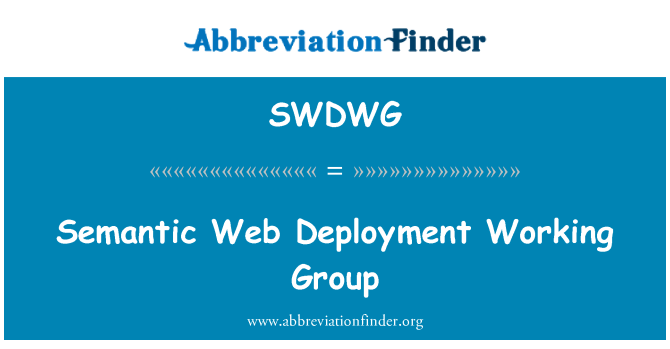 SWDWG: Semantic Web Deployment Working Group