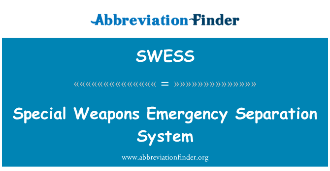 SWESS: Special Weapons Emergency Separation System