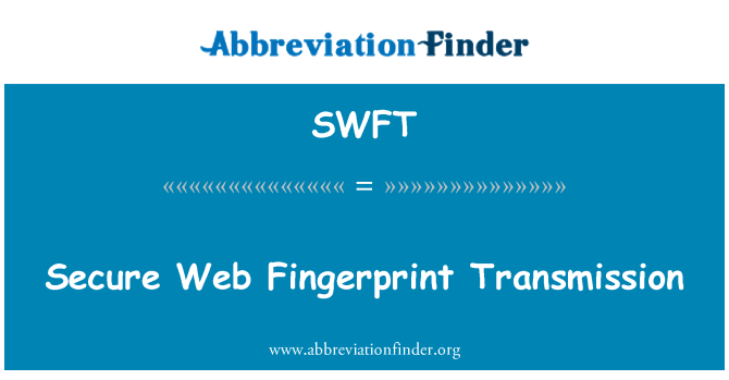 SWFT: Web de la huella digital transmisión segura