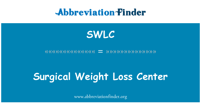 SWLC: Surgical Weight Loss Center