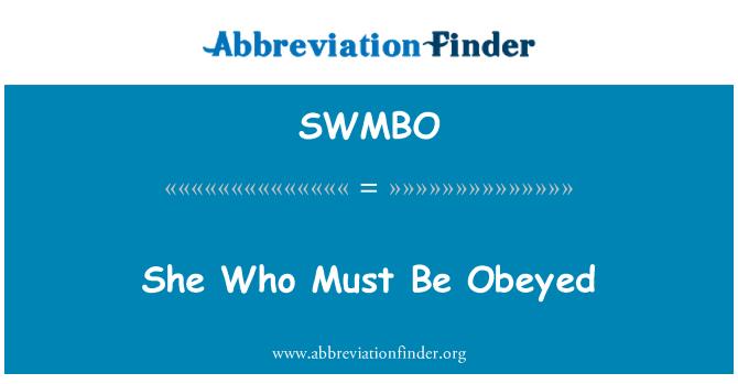 SWMBO: Ella la que debe ser obedecido