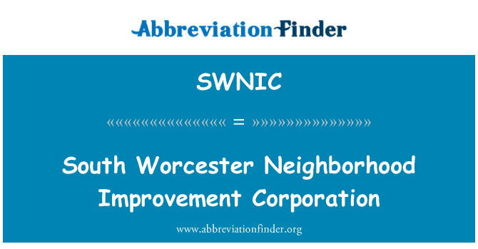 SWNIC: South Worcester Neighborhood Improvement Corporation