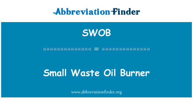 SWOB: 小的地溝油燃燒器