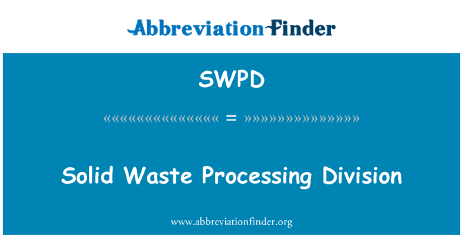 SWPD: Solid Waste Processing Division