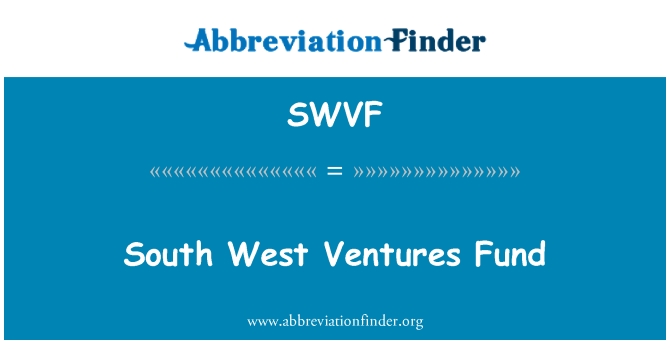 SWVF: South West Ventures Fund