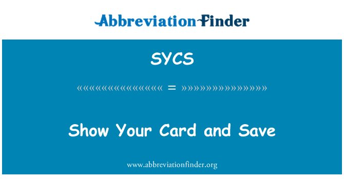 SYCS: Show Your Card and Save