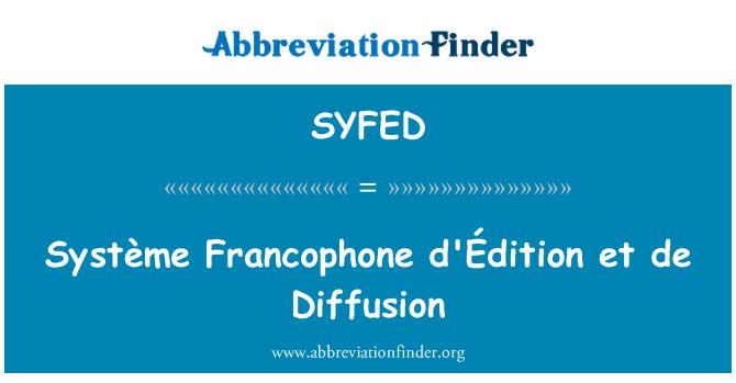 SYFED: Système Francophone d'Édition et de Diffusion