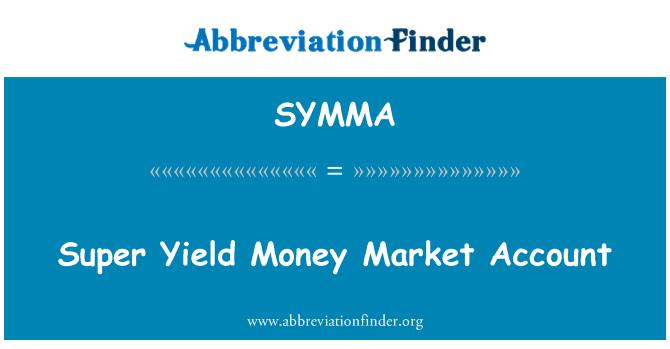 SYMMA: Super Yield Money Market Account