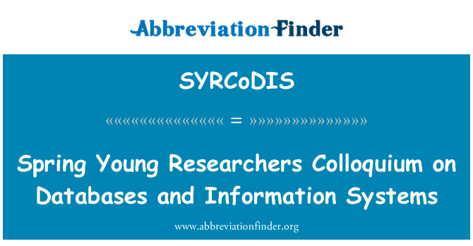 SYRCoDIS: Spring Young Researchers Colloquium on Databases and Information Systems