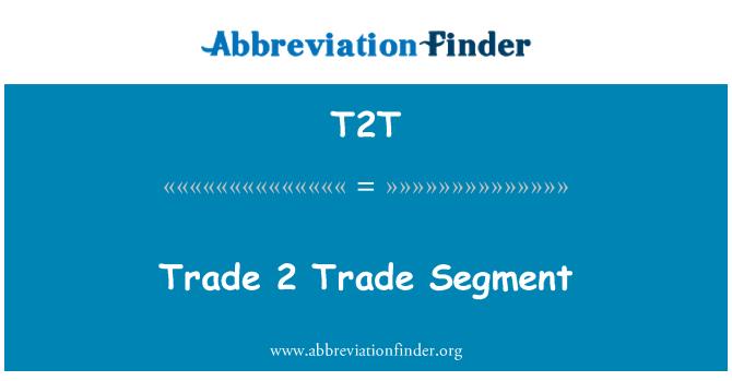 T2T: Trade 2 Trade Segment