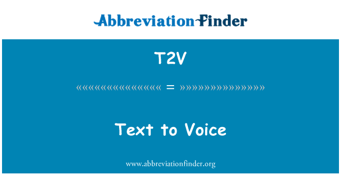 T2V: Text to Voice
