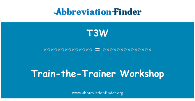 T3W: Train-the-Trainer Workshop