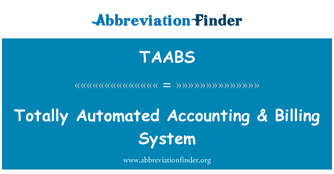 TAABS: Totally Automated Accounting & Billing System