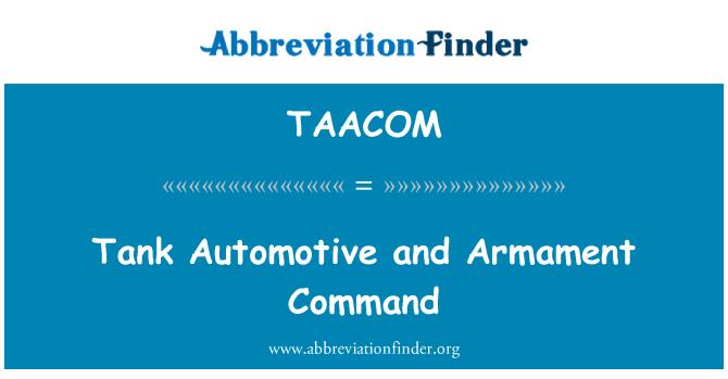 TAACOM: اٹو موٹیو ٹانک اور اسلحہ حکم