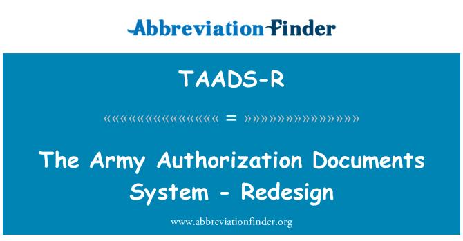 TAADS-R: El sistema de documentos de autorización de ejército - rediseño