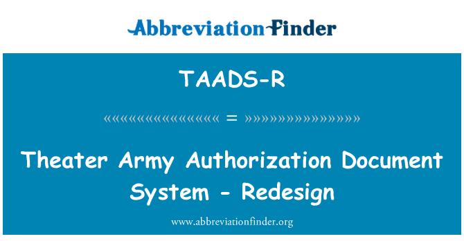 TAADS-R: Sistema de teatro ejército autorización documento - rediseño