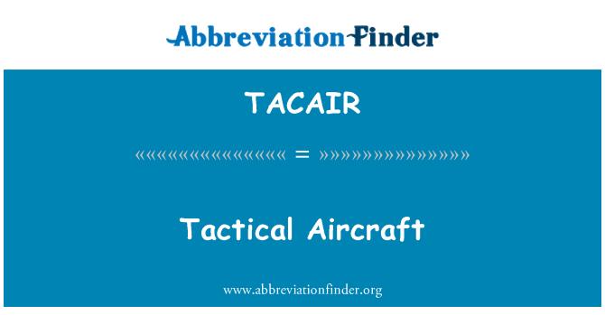 TACAIR: Tactical Aircraft