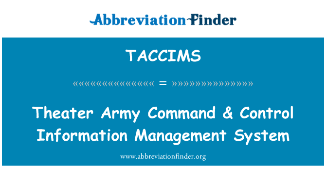 TACCIMS: Theater Army Command & Control Information Management System
