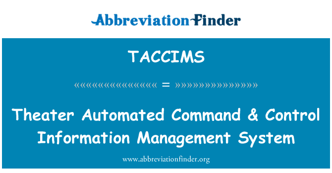 TACCIMS: Theater Automated Command & Control Information Management System