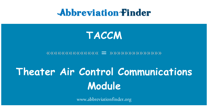 TACCM: Theater Air Control Communications Module