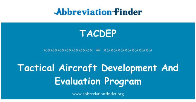 TACDEP: 战术飞机研制和评价程序