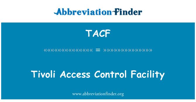 TACF: Tivoli Access Control Facility