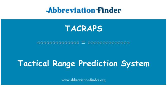 TACRAPS: Tactical Range Prediction System
