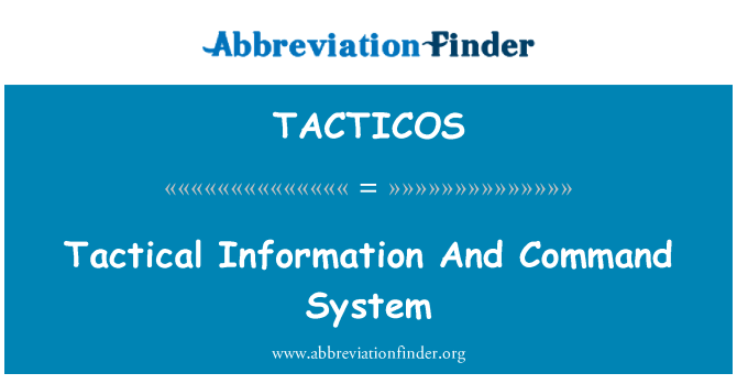 TACTICOS: Tactical Information And Command System