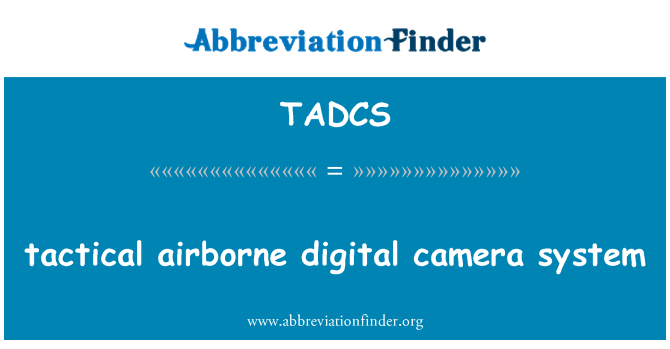 TADCS: tactical airborne digital camera system