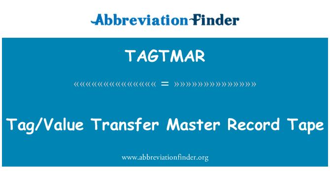 TAGTMAR: Tag/Value Transfer Master Record Tape