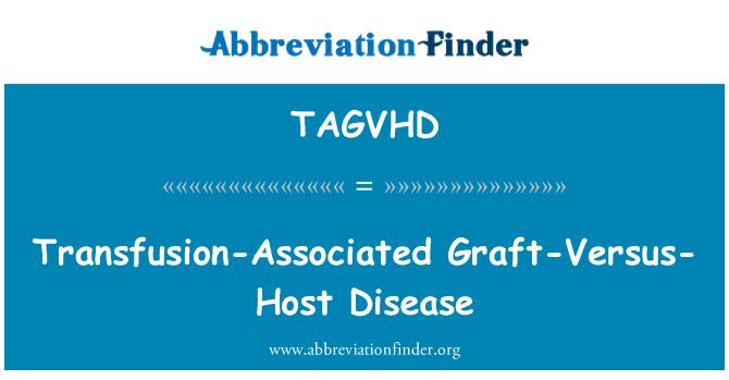 TAGVHD: Transfusion-Associated Graft-Versus-Host Disease