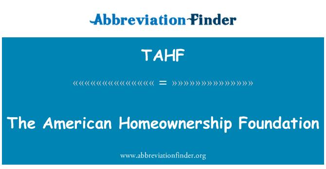 TAHF: The American Homeownership Foundation