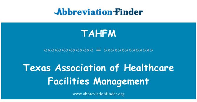 TAHFM: Texas Association of Healthcare Facilities Management