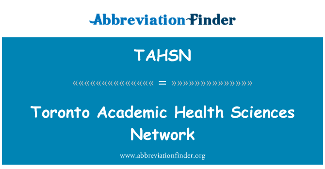 TAHSN: Toronto Academic Health Sciences Network