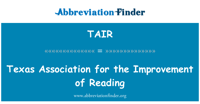 TAIR: Texas Association for the Improvement of Reading
