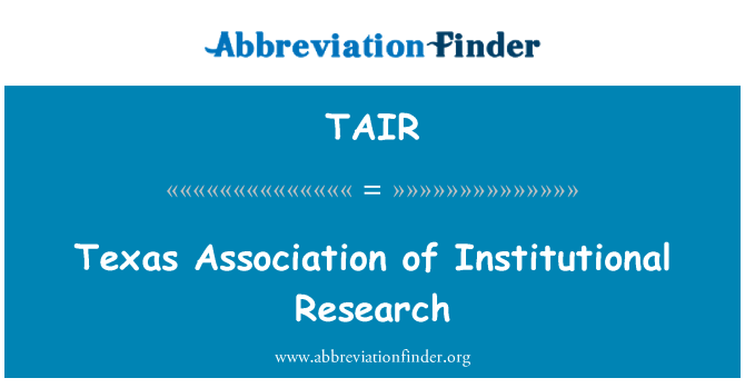 TAIR: Texas Association of Institutional Research