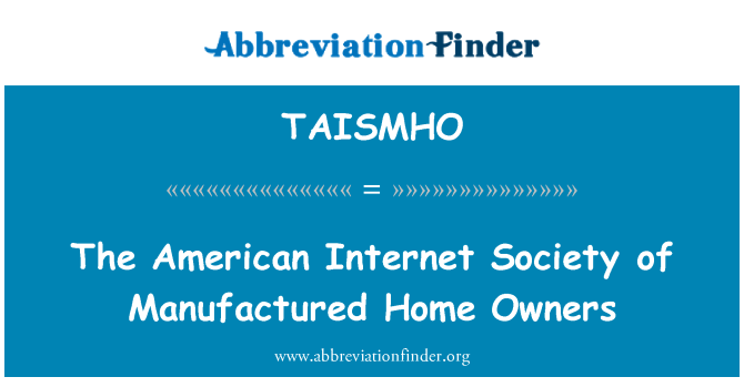 TAISMHO: The American Internet Society of Manufactured Home Owners