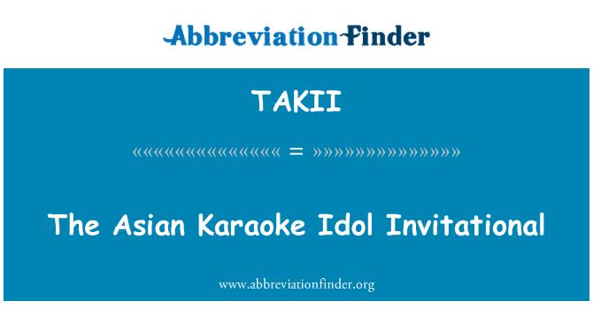 TAKII: The Asian Karaoke Idol Invitational