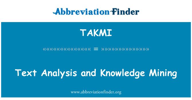 TAKMI: Text Analysis and Knowledge Mining